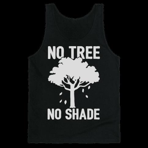 No Tree No Shade Tank Top
