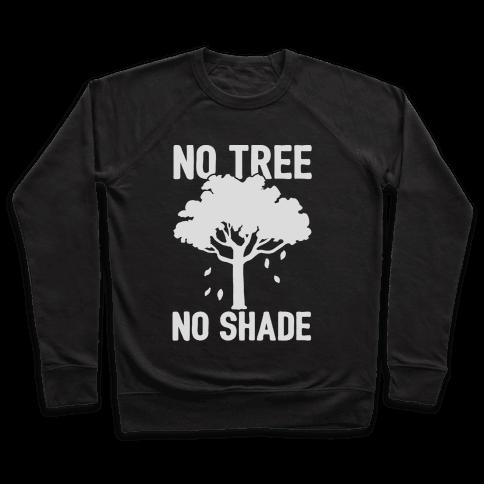 No Tree No Shade Pullover