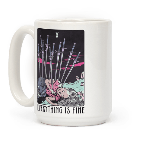 Ten Of Swords (Everything Is Fine) Coffee Mug