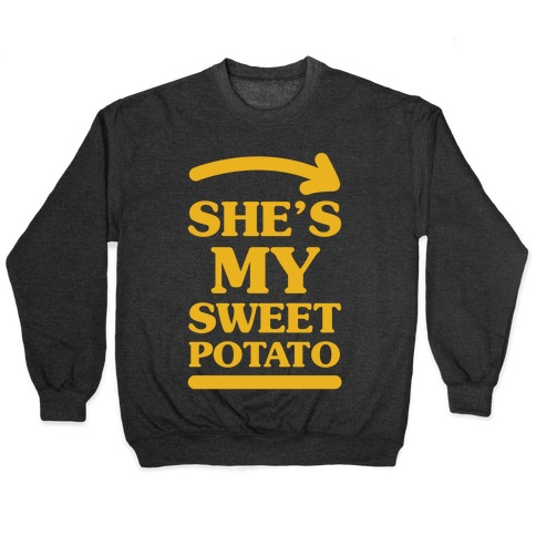 She's My Sweet Potato Pullover