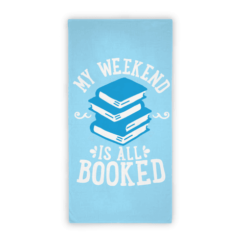 My Weekend Is All Booked Towel Beach Towel