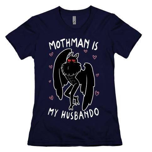 Mothman Is My Husbando Womens T-Shirt