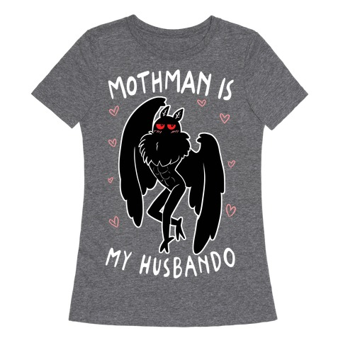 Mothman Is My Husbando Womens T-Shirt