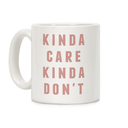 Kinda Care Kinda Coffee Mug