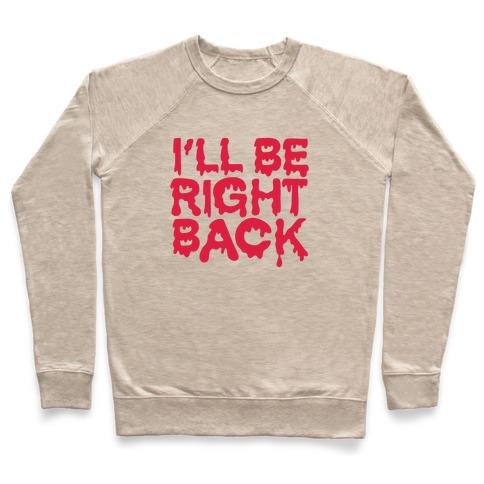 I'll Be Right Back Pullover