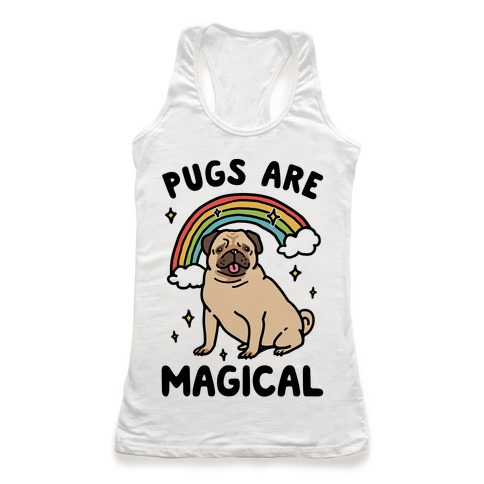 Pugs Are Magical  Racerback Tank Top