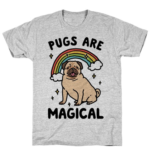Pugs Are Magical T-Shirt
