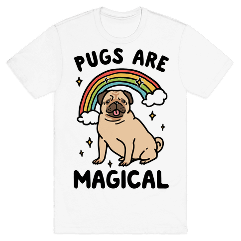 Pugs Are Magical  Mens T-Shirt