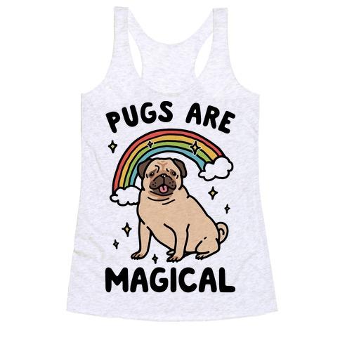 Pugs Are Magical Racerback Tank Top