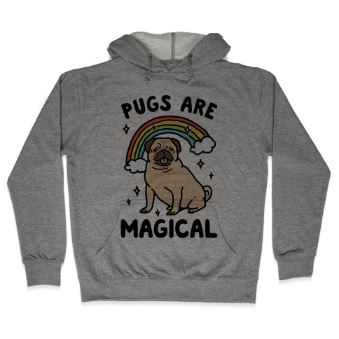 Pugs Are Magical  Hooded Sweatshirt