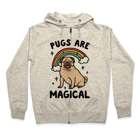 Pugs Are Magical  Zip Hoodie