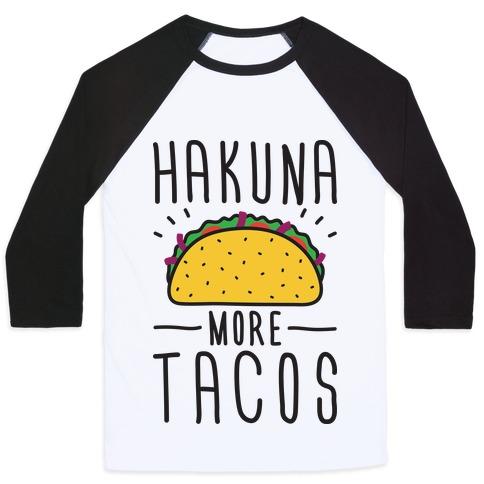 Hakuna More Tacos Baseball Tee