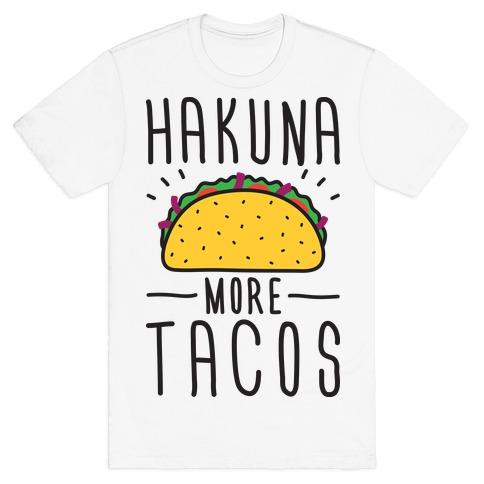 Hakuna More Tacos T-Shirt