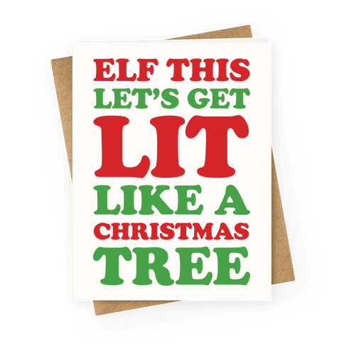 Elf This Let's Get Lit Like A Christmas Tree Greeting Card