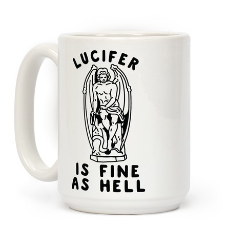 Lucifer is fine as hell Coffee Mug
