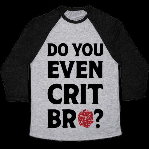 Do You Even Crit D20 Baseball Tee