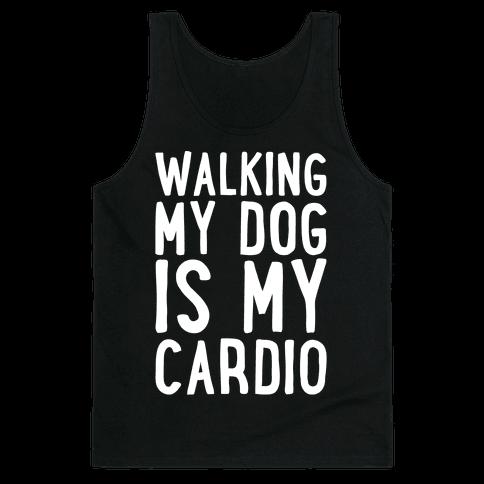 Walking My Dog Is My Cardio White Print Tank Top
