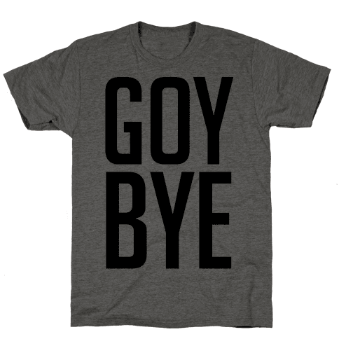 Goy Bye Mens T-Shirt