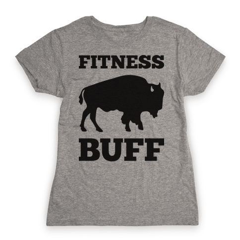 Fitness Buff Womens T-Shirt