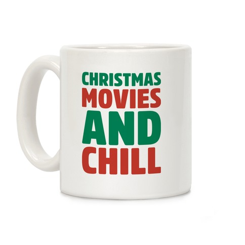 Christmas Movies and Chill Coffee Mug