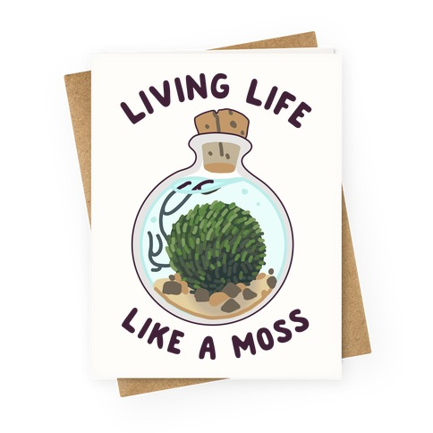 Living Life Like a Moss Greeting Card