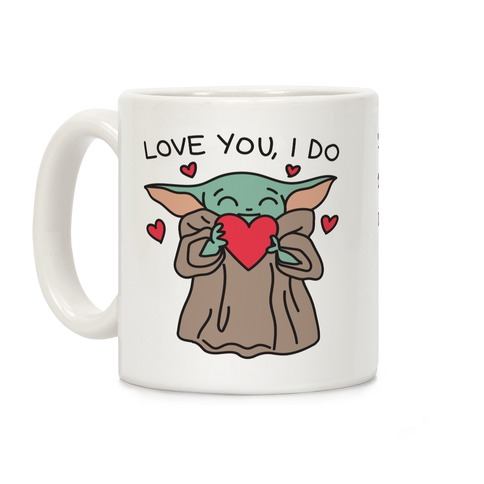 Love You, I Do Baby Yoda Coffee Mug
