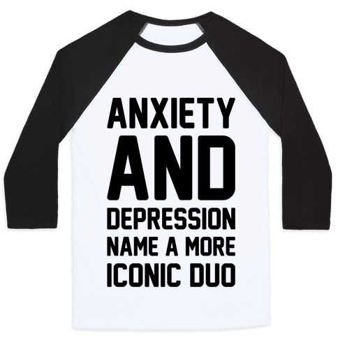 Anxiety and Depression Name A More Iconic Duo Baseball Tee