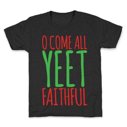 O Come All Yeet Faithful Parody White Print Kids T-Shirt