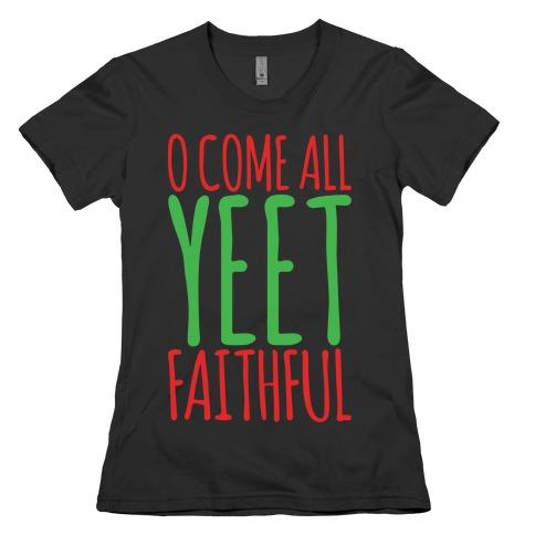 O Come All Yeet Faithful Parody White Print Womens T-Shirt