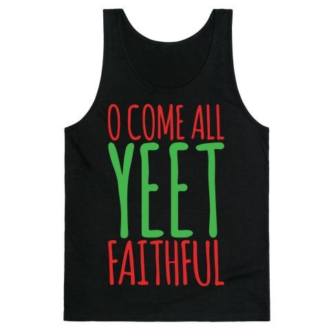 O Come All Yeet Faithful Parody White Print Tank Top
