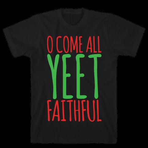 O Come All Yeet Faithful Parody White Print Mens T-Shirt