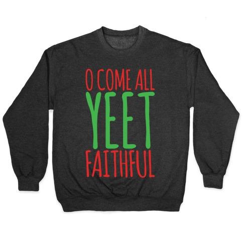 O Come All Yeet Faithful Parody White Print Pullover