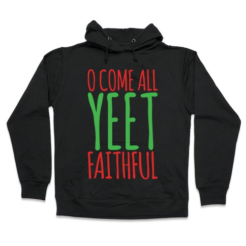 O Come All Yeet Faithful Parody White Print Hooded Sweatshirt