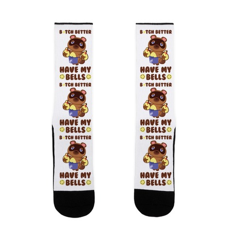 B*tch Better Have My Bells - Tom Nook Sock