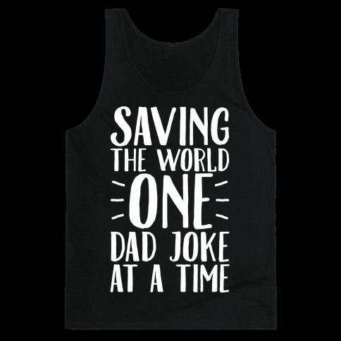 Saving The World One Dad Joke At A Time White Print Tank Top