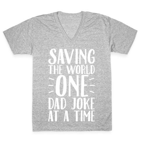 Saving The World One Dad Joke At A Time White Print V-Neck Tee Shirt