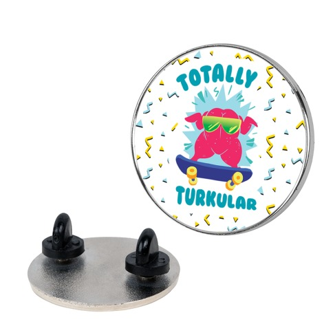 Totally Turkular dude Pin