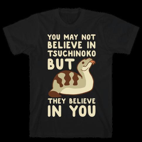 You May No Believe in Tsuchinoko  Mens T-Shirt