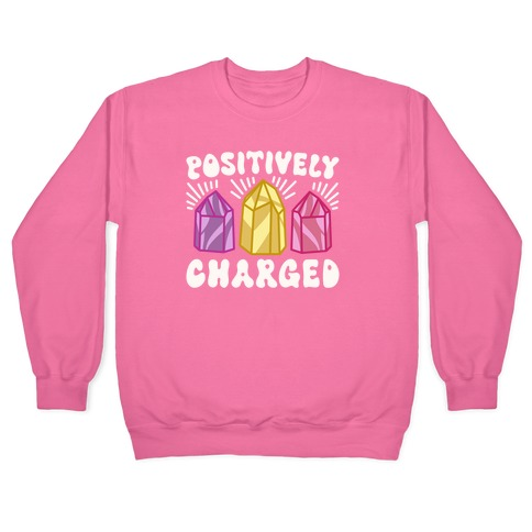 Positively Charged Crystals Pullover