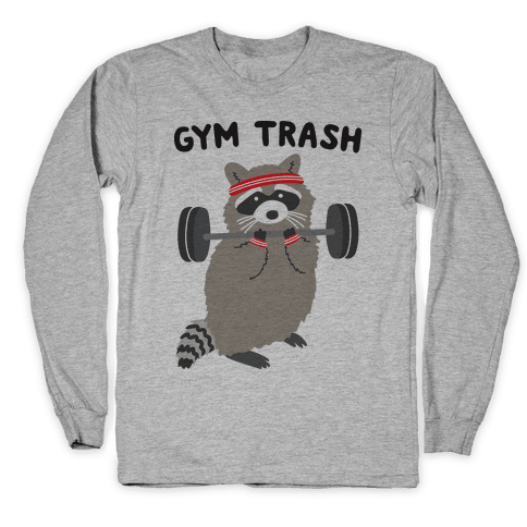 Gym Trash Raccoon Long Sleeve T-Shirt