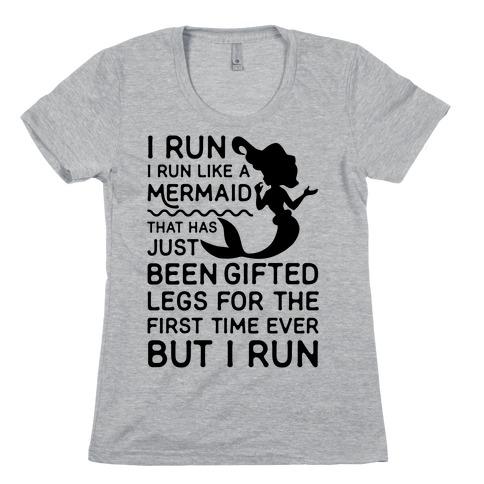 I Run Like a Mermaid Womens T-Shirt
