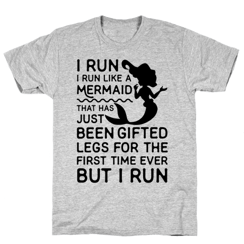 I Run Like a Mermaid Mens T-Shirt