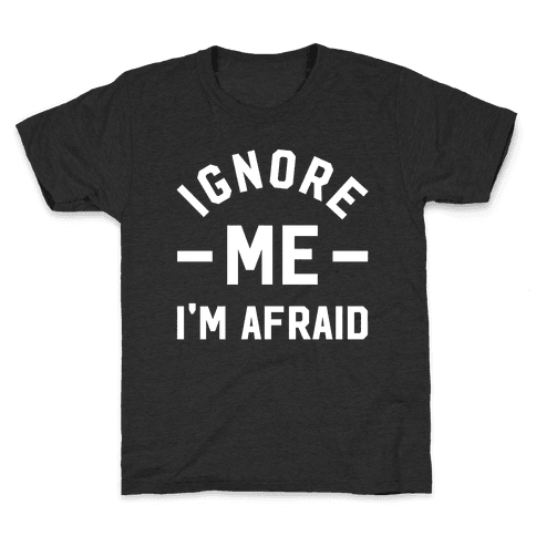Ignore me I'm a afraid Kids T-Shirt