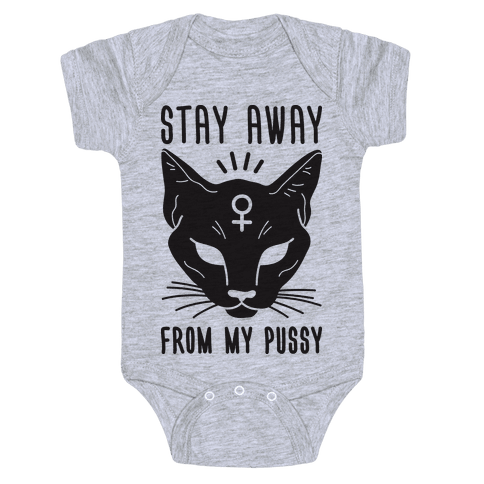 Stay Away From My Pussy Baby Onesy