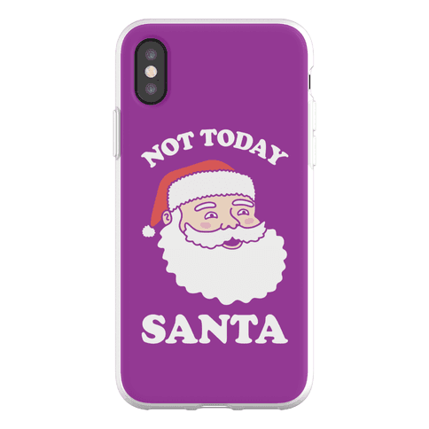 Not Today Santa Phone Flexi-Case