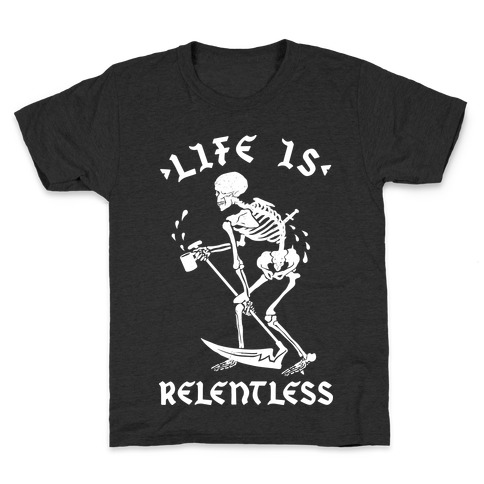 Life Is Relentless Skeleton Drinking Coffee Kids T-Shirt