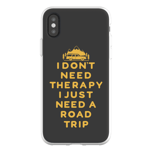 I Don't Need Therapy I Just Need A Road Trip Phone Flexi-Case