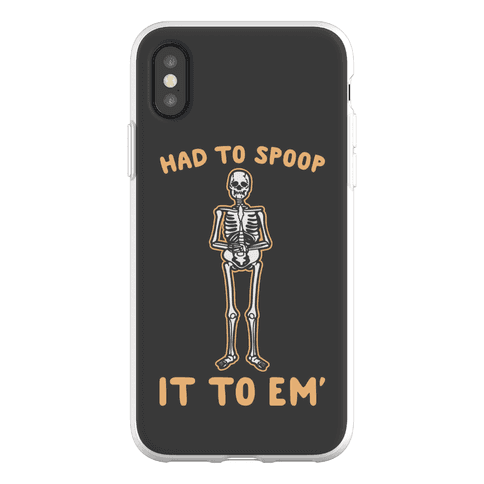 Had To Spoop It To Em' Parody Phone Flexi-Case