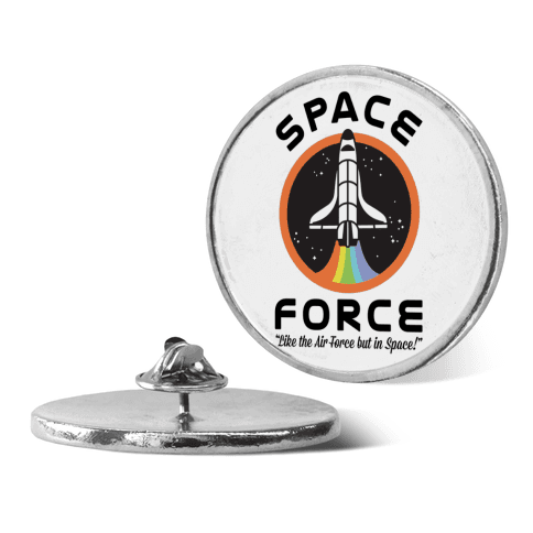 Space Force Like the Air Force But In Space pin