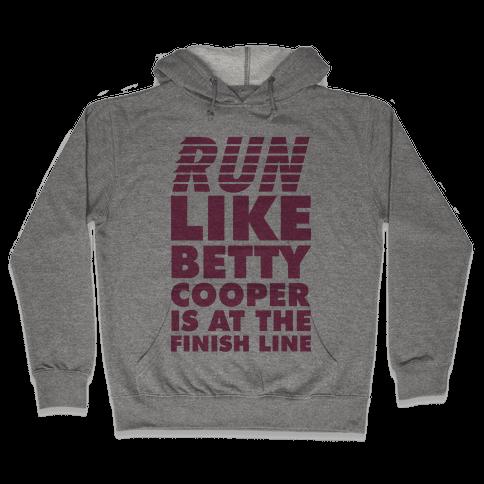 Run like Betty is at the Finish Line Hooded Sweatshirt
